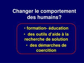 Changer le comportement des humains?