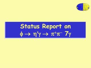 Status Report on  f    h g    p + p -  7 g