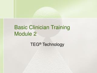 Basic Clinician Training Module 2
