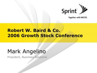 Robert W. Baird & Co. 2006 Growth Stock Conference