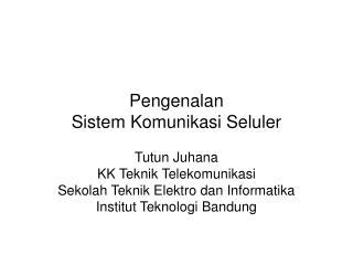 Pengenalan  Sistem Komunikasi Seluler