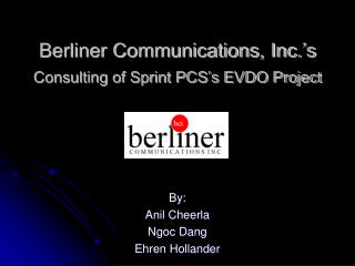 Berliner Communications, Inc.'s Consulting of Sprint PCS's EVDO Project