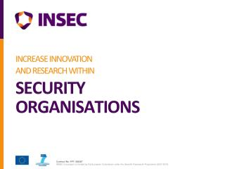 INCREASE INNOVATION AND RESEARCH WITHIN SECURITY  ORGANISATIONS