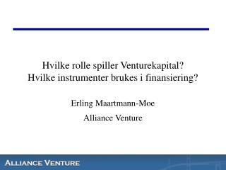 Hvilke rolle spiller Venturekapital? Hvilke instrumenter brukes i finansiering?
