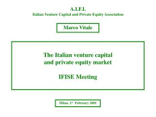 The Italian venture capital  and private equity market IFISE Meeting