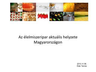 Az élelmiszeripar aktuális helyzete Magyarországon