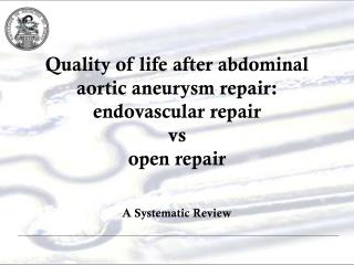 Quality of life after abdominal aortic aneurysm repair:  endovascular repair  vs open repair
