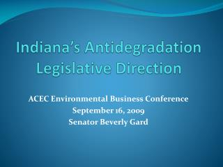 Indiana�s Antidegradation Legislative Direction