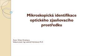 Mikroskopická identifikace optického  zjasňovacího  prostředku