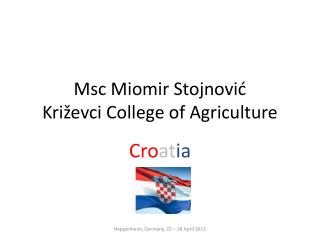 Msc Miomir Stojnović Križevci College of Agriculture