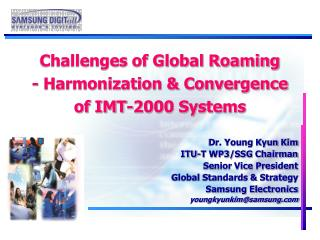 Challenges of Global Roaming  - Harmonization & Convergence  of IMT-2000 Systems