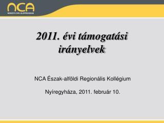 2011. évi támogatási irányelvek
