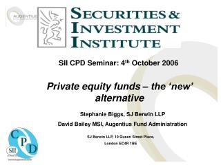 SII CPD Seminar: 4 th  October 2006