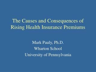 The Causes and Consequences of Rising Health Insurance Premiums