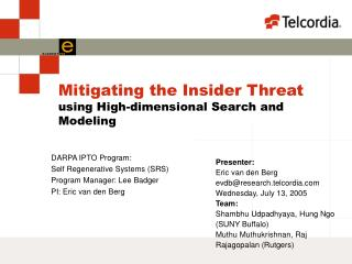 Mitigating the Insider Threat  using High-dimensional Search and Modeling