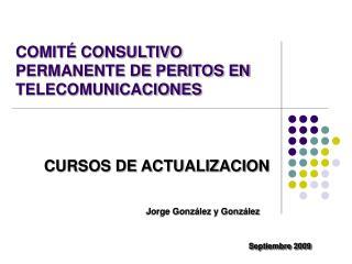 COMIT� CONSULTIVO PERMANENTE DE PERITOS EN TELECOMUNICACIONES