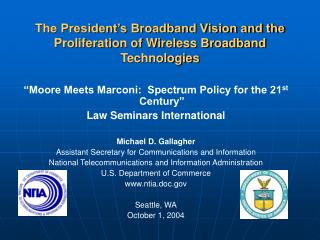 The President's Broadband Vision and the Proliferation of Wireless Broadband Technologies