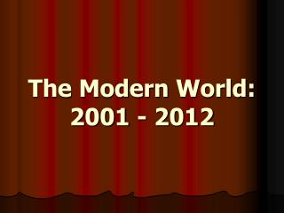 The Modern World: 2001 - 2012