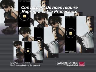 Convergent Devices require Reprogramable Processors