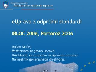 eUprava z odprtimi standardi  IBLOC 2006, Portorož 2006