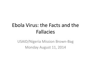 Ebola Virus: the Facts and the Fallacies