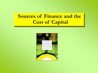 Sources of Finance and the Cost of Capital
