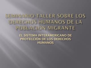 Seminario-Taller sobre los Derechos Humanos de la Poblaci�n Migrante