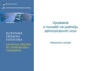 Vprašalnik o novostih na področju administrativnih virov Aleksandra Lešnjek