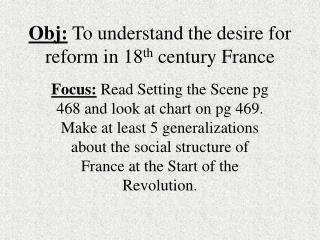 Obj:  To understand the desire for reform in 18 th  century France