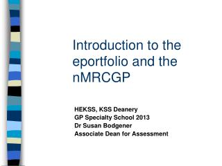 Introduction to the eportfolio and the nMRCGP