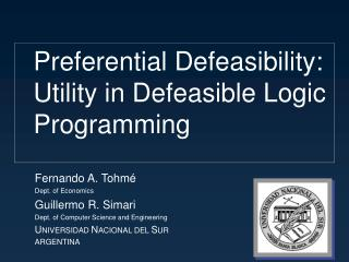 Preferential Defeasibility:  Utility in Defeasible Logic Programming