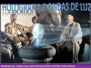 Realizado por: Anaíce Leal, José Francisco, Pedro Schuller, Sofia Alvarez