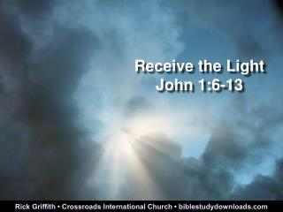 Receive the Light John 1:6-13