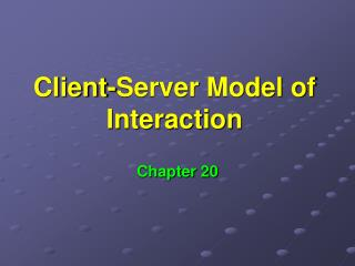 Client-Server Model of Interaction