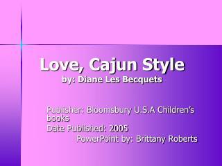 Love, Cajun Style by: Diane Les Becquets