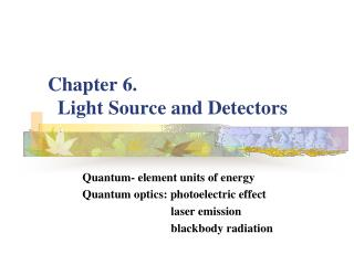 Chapter 6.   Light Source and Detectors
