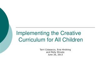 Implementing the Creative   	Curriculum for All Children