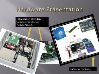 Hardware Präsentation