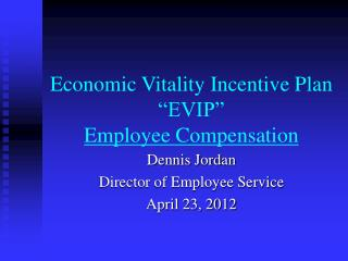 "Economic Vitality Incentive Plan ""EVIP"" Employee Compensation"