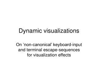 Dynamic visualizations