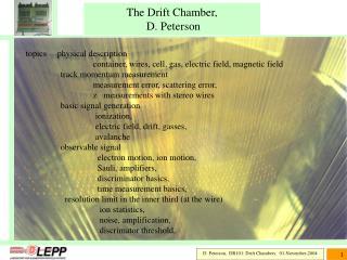 The Drift Chamber,   D. Peterson