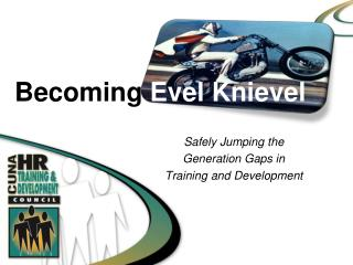 Becoming  Evel Knievel