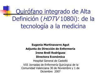 Quirófano integrado de Alta Definición ( HDTV  1080i): de la tecnología a la medicina