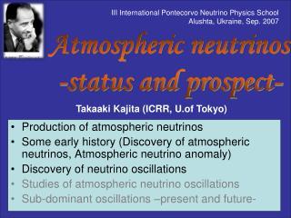 Takaaki Kajita (ICRR, U.of Tokyo)