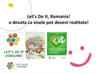 Let's Do It, Romania! o dovata ca visele pot deveni  realitate !