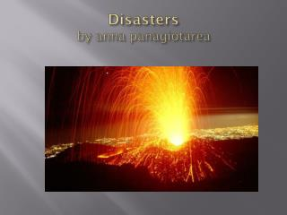 Disasters by  anna panagiotarea