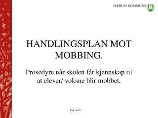 HANDLINGSPLAN MOT MOBBING.