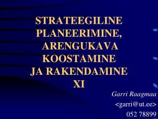 STRATEEGILINE PLANEERIMINE,  A RENGUKAVA KOOSTAMINE JA RAKENDAMINE XI