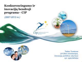 Konkurencingumo ir inovacijų bendroji programa– CIP