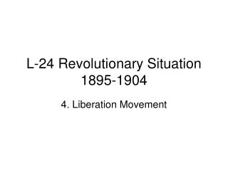 L-24 Revolutionary Situation 1895-1904